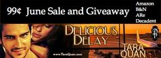 Delicious Delay by Tara Quan - 99cents Sale & Giveaway