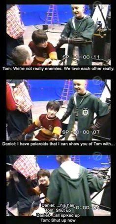 Tom:Chg tôi thật ra k hề ghét nhau.Ngc lại chg tôi rất yêu nhau là khác,thật mà Dan:U.Tôi có một bức ảnh của Tom... Tom:Im ngay Dan:Tóc của cậu ấy Tom:Im đi!Im đi! Dan:Dựg lên như thế này Tom hành đg cứ như thể đưa cho Dan bức ảnh khỏa thân vậy.Tg Dan thật thà sẽ giữ kín.Ai ngờhttp://www.youtube.com/watch?v=xEenrn1SjT8
