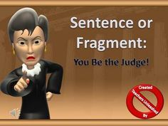 In the sentence justice system, fragment offenses are considered especially heinous. In the classroom, the dedicated students who investigate thes...