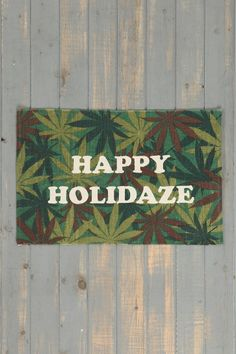 Happy Holidaze Rug. LOL. That's too halarious. Friday After Next is my favorite movie....Gotta get this for Christmastime.