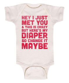 $9.99 marked down from $19!! Natural 'Here's My Diaper So Change It Maybe' Bodysuit - Infant #zulilyfinds