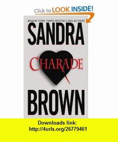 Charade (9780446601856) Sandra Brown , ISBN-10: 0446601853  , ISBN-13: 978-0446601856 ,  , tutorials , pdf , ebook , torrent , downloads , rapidshare , filesonic , hotfile , megaupload , fileserve