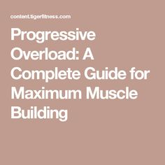 Progressive Overload: A Complete Guide for Maximum Muscle Building
