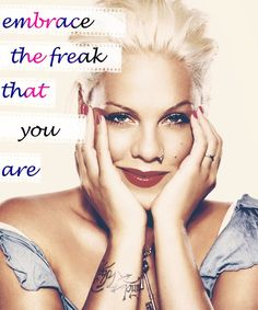 P!nk - I LOVE this one, I ADORE this girl.