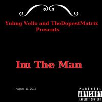 Im The Man ft. TheDopestMatrix by Yuhng Vello on SoundCloud