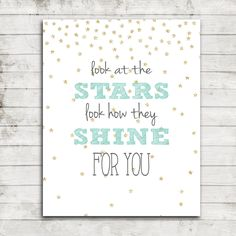 "Printable 8x10 Download ""Look at the Stars, Look How They Shine for you"" Nursery/Children's Wall Art #132 by ZoomBooneCreations on Etsy https://www.etsy.com/listing/211065056/printable-8x10-download-look-at-the"