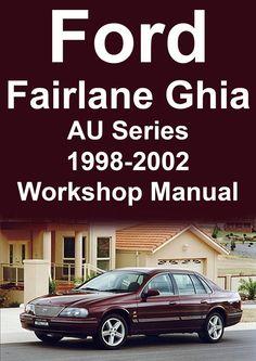 FORD Fairlane Workshop Manual: AU Series 1998-2002