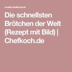 Die schnellsten Brötchen der Welt (Rezept mit Bild) | Chefkoch.de