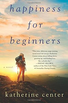 Happiness for Beginners: A Novel by Katherine Center http://www.amazon.com/dp/1250047307/ref=cm_sw_r_pi_dp_gX0xvb14KS6TW