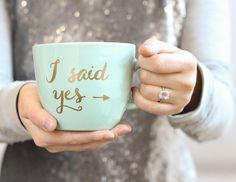 I Said Yes! The Perfect DIY Mug To Announce Your Engagement -Beau-coup Blog