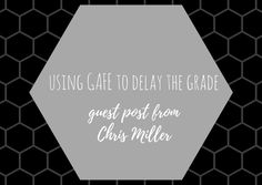 Using GAFE to Delay the Grade: A Guest Post from Chris Miller - Louden Clear in Education First Year Teaching, Teaching Writing, Teaching Strategies, Middle School Ela, Middle School English, High School, Teaching Philosophy, Philosophy Of Education, Cult Of Pedagogy