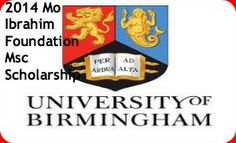 2014 Mo Ibrahim Foundation Msc Scholarship At University Of Birmingham In Uk, and applications are submitted till 19th May 2014. The International Development Department is offering master's scholarship in the field of Governance and State-building, followed by a six-month internship at IDD and six months with the Mo Ibrahim Foundation in London. - See more at: http://www.scholarshipsbar.com/2014-mo-ibrahim-foundation-msc-scholarship.html#sthash.mM1cVXNT.dpuf