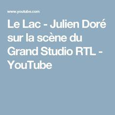 Le Lac - Julien Doré sur la scène du Grand Studio RTL - YouTube