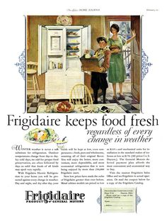 Prior to home refrigerators, housewives preserved food in a variety of ways. This 1927 ad works to re-educate housewives, promoting the regulated temps of technology as superior to nature. Vintage Refrigerator, Frigidaire Refrigerator, Change Day, Weather Change, Vintage Advertisements, Vintage Ads, Retro Ads, Vintage Kitchen Appliances, Photo Essay