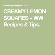 CREAMY LEMON SQUARES – WW Recipes & Tips.