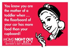 You know your the mother of a toddler when.  Moms' Night Out Movie  #MNOpremiere