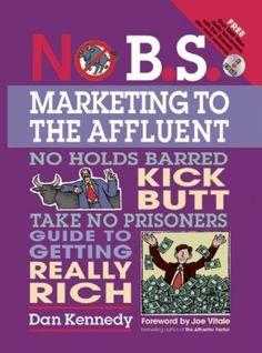 No B.S. Marketing To the Affluent by Dan S. Kennedy, http://www.amazon.com/dp/1599181819/ref=cm_sw_r_pi_dp_PA3nrb0T2FZ1W