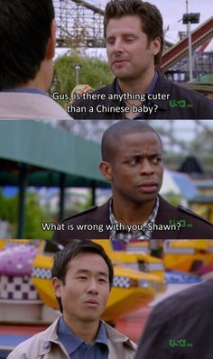 haha got to love Shawn and Gus!