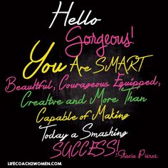 Happy Thursday!!!! Today I'm  your encouragement coach,  so hello gorgeous! You are smart, beautiful, courageous equipped, creative and more than capable of making today a smashing success!!! #successchronicles #successquotes #quote #inspiration #motivation #myownquotes #dreambig #lifecoach2women #bizwomen #businesswomen #passionpreneur #staciapierce #fashionpreneurs