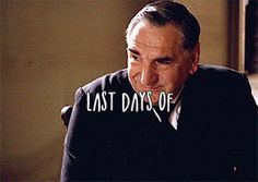 Last Days of ...Downton Abbey...