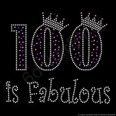 Rhinestone Iron On Transfer 100 is Fabulous by 6dollarBling, $5.99