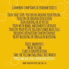 Visit the March into Yellow website www.marchintoyellow.org.au and find out how you can help raise awareness about endometriosis this March.