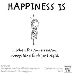 Hapinness is. When for some reason, everything feels just right! Im Happy, Make Me Happy, Happy Life, Are You Happy, What Is Happiness, Finding Happiness, Choose Happiness, Happy Quotes, Me Quotes