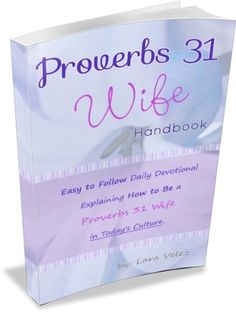 Proverbs 31 Wife Handbook (The Proverbs 31 Woman) by L. Velez, http://www.amazon.com/dp/B005STBAFW/ref=cm_sw_r_pi_dp_zV-Qrb1YBYMYD