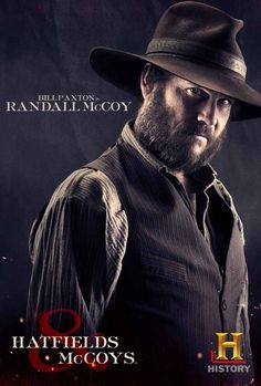 Hatfields & McCoys: Bill Paxton did an great job as McCoy.