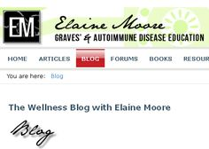 Elaine Moore's Blog - Graves' and Autoimmune Disease Education
