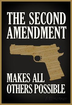 The Second Amendment Makes All Others Possible Poster Posters at AllPosters.com