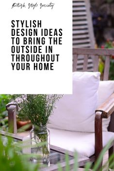 Stylish Design Ideas To Bring The Outside In Throughout Your Home British Style, Home And Living, Interior Inspiration, The Outsiders, Bring It On, Design Ideas, Interiors, Stylish, Garden