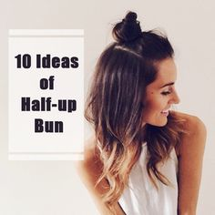 10 Ideas of Half-up Bun, Perfect Hairstyle for Back to School