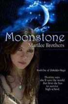 Moonstone, Moon Rise, Moon Spun and Shadow Moon - 4 books in the Unbidden Magic Series by Merilee Brothers - see my review here:  http://lovez2read.blogspot.com/2012/05/review-moonstone-series-by-merilee.html#
