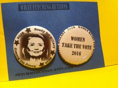 Women Ready for Hillary -  2016 - Pin Back Buttons  - found object - 2.25 inches on Etsy, $3.00