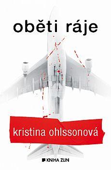 Fredrika Bergmanová a Alex Recht: Oběti ráje - Kristina Ohlsson Boeing 747, Stockholm, Culture, History, Blog, Historia, Blogging