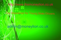http://www.themoneylion.co.uk/insurancequotes/lifestyle/youngdriverinsurance Car Insurance for Young Male Drivers