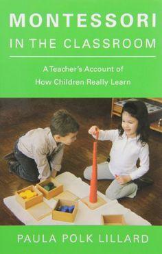 Montessori in the Classroom: A Teacher's Account of How Children Really Learn by Paula Polk Lillard http://www.amazon.com/dp/0805210873/ref=cm_sw_r_pi_dp_j-85tb1XGJ609