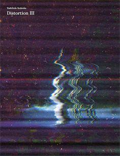 Distortion III - Video Album for Undervolt & Co. - Yoshihide Sodeoka | 袖岡由英