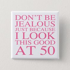 Idee de Cadeau 2019 - Sassy Birthday For Women Button - Monde du Cadeau 50th Birthday Gag Gifts, 40th Birthday For Women, Moms 50th Birthday, 40th Birthday Quotes, Birthday Presents For Her, 50th Birthday Party, Birthday Woman, Birthday Ideas, Birthday Greetings