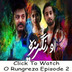 Watch Hum TV Drama O Rungreza Episode 2 in HD Quality. Watch all latest Episodes of Drama O Rungreza and all other Hum TV Dramas online in HD Quality.