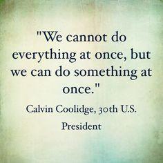 """""""We cannot do everything at once, but we can do something at once."""" -- Calvin Coolidge, 30th U.S. President  #MartialArtsLessons, #KidsKarateClasses, #MartialArtInstruction, #KarateClassesforKids, #ChildrenMartialArts, #KungFuAcademy, #ChildrenKarateInstruction, #TaeKwonDoSelfDefense, #Children'sSelfDefense, #JudoforKids, #GymnasticsforChildren, #KidsKarateSelfDefense, #KidsKempoLessons, #KarateMartialArtsforChildren, #LocalKarateClassforKids,#carlstadt, #bergencounty, #kickboxingcarlstadt"""