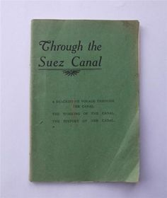 Through-the-Suez-Canal-1926-Voyage-Working-amp-History-of-the-Canal-maps-etc