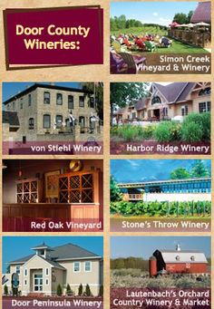 "Door County Wineries. Harbor Creeek ""call me a cab"" and Door County ""peninsula red"" are favorites"