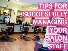 Tips for Successfully Managing Your Salon Staff