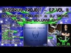 Bassdrum Project – E.P. Vol. III - Bassdrum Project & DJ Tronic - Turn ...