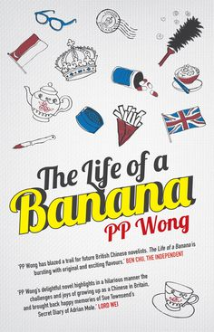 The Life of a Banana by PP Wong, published by Legend Press on 1st September 2014.