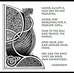 In the same way our ancestors expanded across the globe, I think it's important to have a diverse and storied world view. So I wrote these words alongside the image of a drakkar (by fibacz) as a small reminder of the adventurous spirit of the Norsemen. Norse Pagan, Old Norse, Norse Mythology, Norse Runes, Viking Life, Viking Art, Norse Religion, Viking Quotes, Viking Sayings