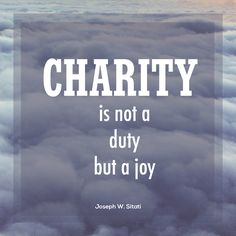 "Elder Joseph W. Sitati: ""Charity is not a duty but a joy."" #lds #quotes"