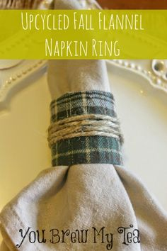 Use scrap flannel to make this cute and easy Upcycled Fall Flannel Napkin Ring!  This is ideal for holiday meals and saving money on cute decorations!